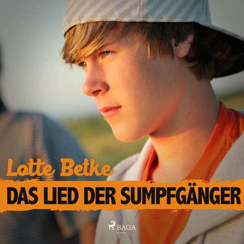 Hoerbuch Das Lied der Sumpfgänger - Lotte Betke - Matthias Ponnier