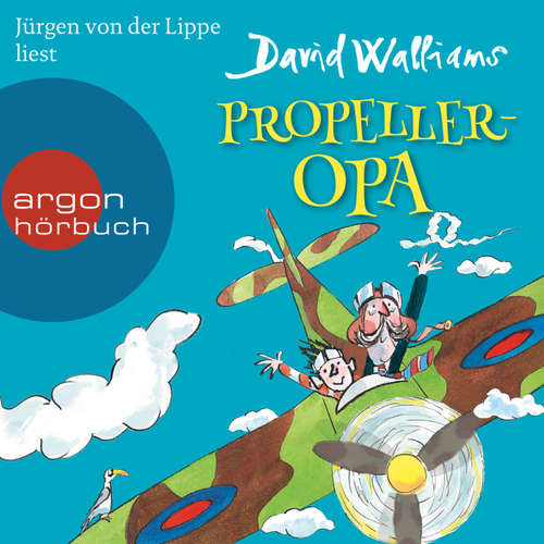 Hoerbuch Propeller-Opa - David Walliams - Jürgen von der Lippe