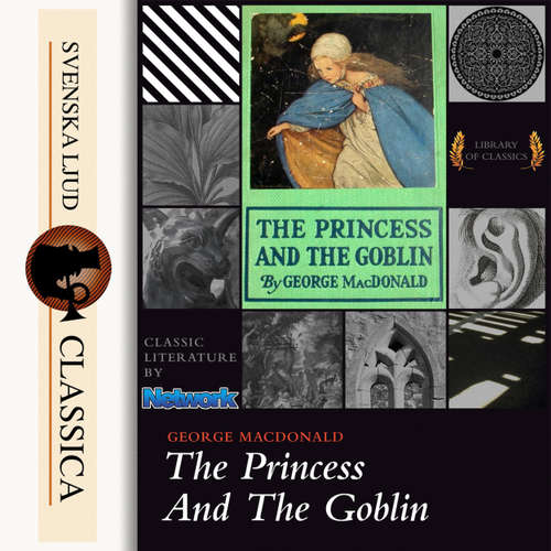 Audiobook The Princess and the Goblin - George MacDonald - Lizzie Driver