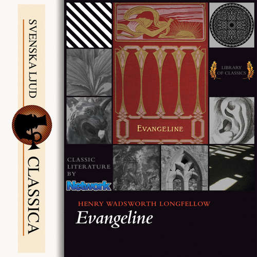 Audiobook Evangeline - Henry Wadsworth Longfellow - Leonard Wilson