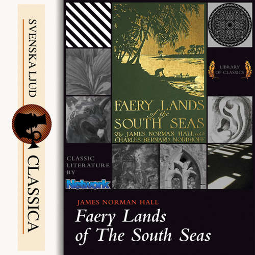Audiobook Faery Lands of the South Seas - James Norman Hall - Mike Vendetti