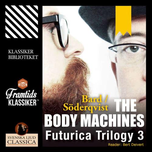Audiobook The Body Machines - Futurica Trilogy 3 - Jan Söderqvist - Bert Deivert