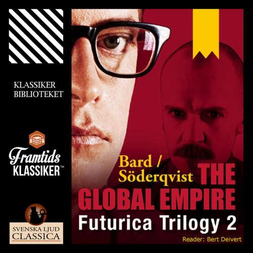 Audiobook The Global Empire - Futurica Trilogy 2 - Jan Söderqvist - Bert Deivert