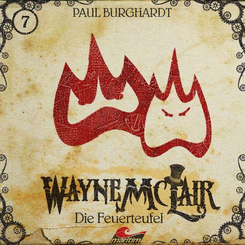 Hoerbuch Wayne McLair, Folge 7: Die Feuerteufel - Paul Burghardt - Felix Würgler