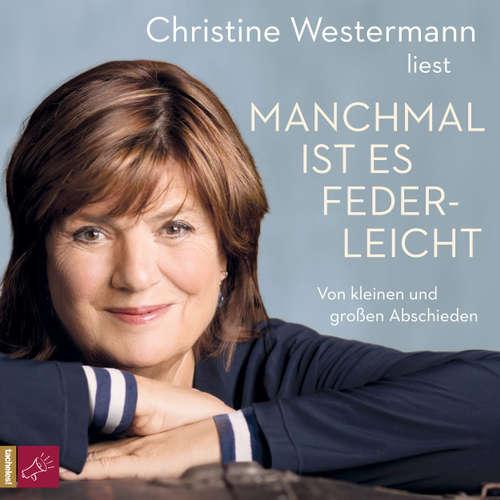 Hoerbuch Manchmal ist es federleicht - Christine Westermann - Christine Westermann