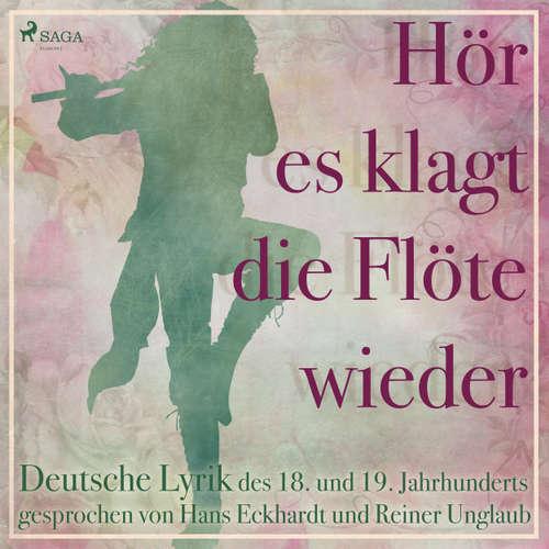 Hör es klagt die Flöte wieder - Deutsche Lyrik des 18. und 19. Jahrhunderts