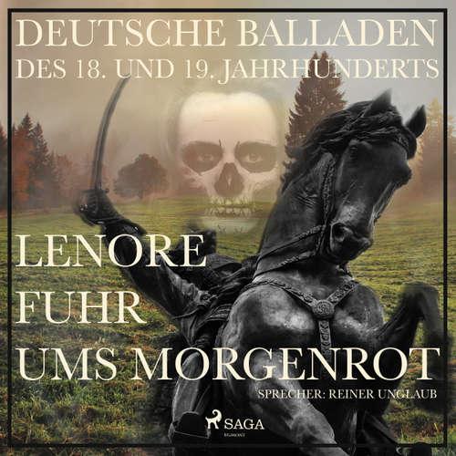 Hoerbuch Lenore fuhr ums Morgenrot - Deutsche Balladen des 18. und 19. Jahrhunderts - Gottfried August Bürger - Reiner Unglaub