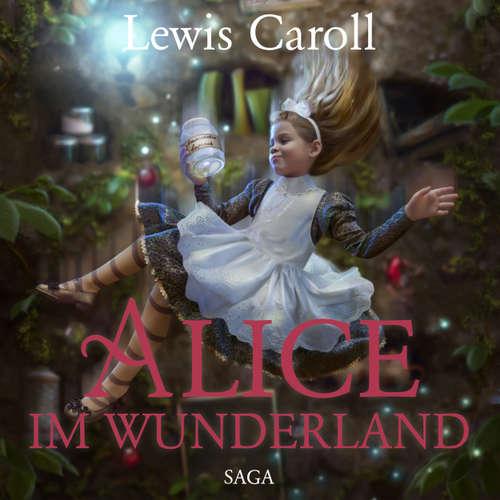 Hoerbuch Alice im Wunderland - Der Abenteuer-Klassiker für Jung und Alt - Lewis Carroll - Hans Eckardt