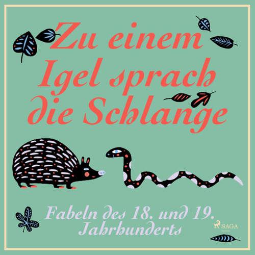Hoerbuch Zu einem Igel sprach die Schlange - Fabeln des 18. und 19. Jahrhunderts - Diverse Autoren - Hans Eckardt