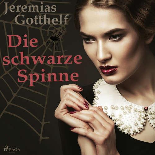 Hoerbuch Die schwarze Spinne - Eine Meistererzählung - Jeremias Gotthelf - Reiner Unglaub