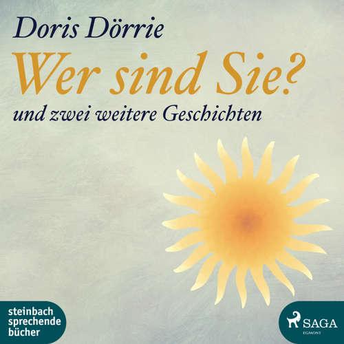 Hoerbuch Wer sind Sie? - und zwei weitere Geschichten - Doris Dörrie - Doris Dörrie
