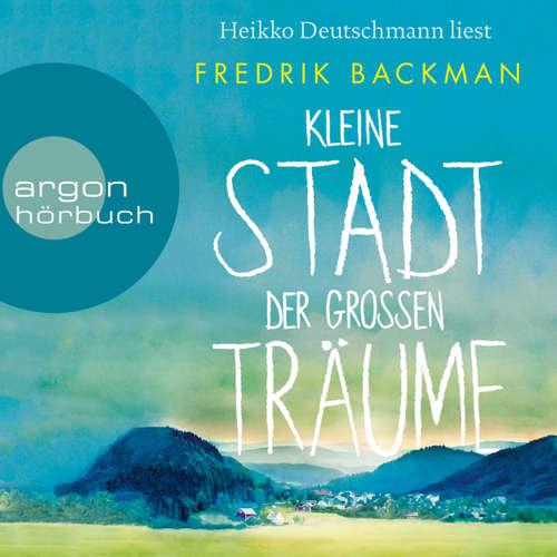 Hoerbuch Kleine Stadt der großen Träume (Autorisierte Lesefassung) - Fredrik Backman - Heikko Deutschmann