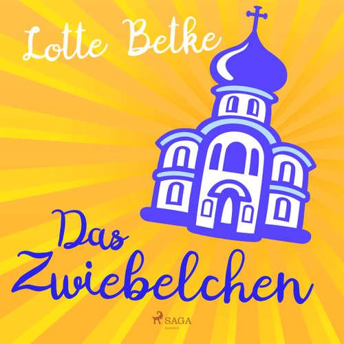 Hoerbuch Das Zwiebelchen - Lotte Betke - Lotte Betke