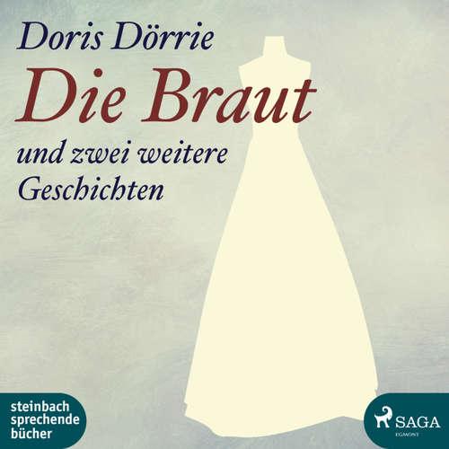 Hoerbuch Die Braut - und zwei weitere Geschichten - Doris Dörrie - Doris Dörrie