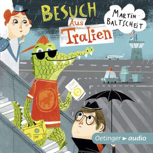 Hoerbuch Besuch Aus Tralien - Martin Baltscheit - Martin Baltscheit