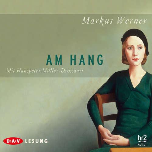 Hoerbuch Am Hang - Markus Werner - Hanspeter Müller-Drossaart