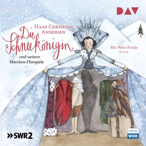 Hoerbuch Die Schneekönigin und weitere Märchen-Hörspiele (Hörspiel) - Hans Christian Andersen - Peter Fricke