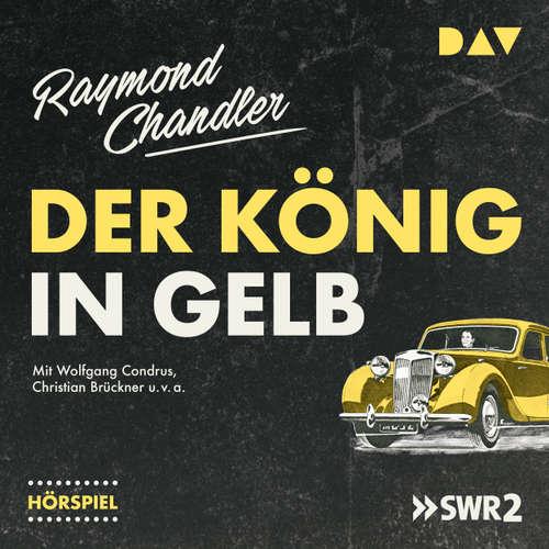 Hoerbuch Der König in Gelb (Hörspiel) - Raymond Chandler - Christian Brückner