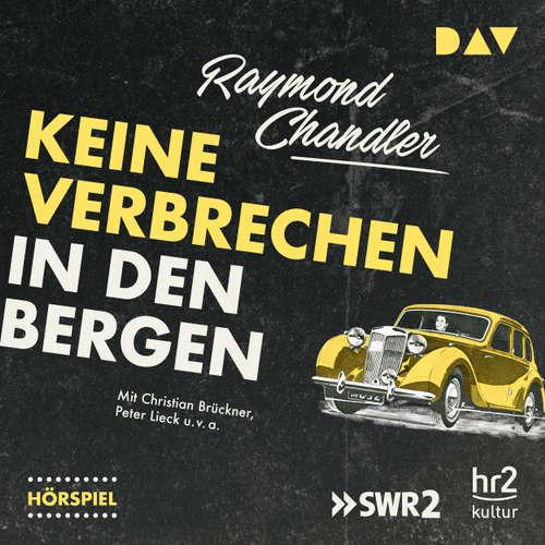 Hoerbuch Keine Verbrechen in den Bergen (Hörspiel) - Raymond Chandler - Christian Brückner