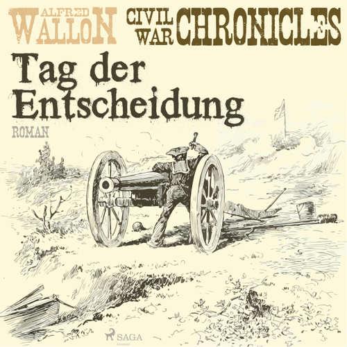 Hoerbuch Tag der Entscheidung - Civil War Chronical 3 - Alfred Wallon - Thorsten Jost