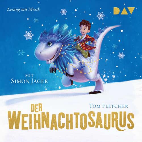Hoerbuch Der Weihnachtosaurus - Tom Fletcher - Simon Jäger