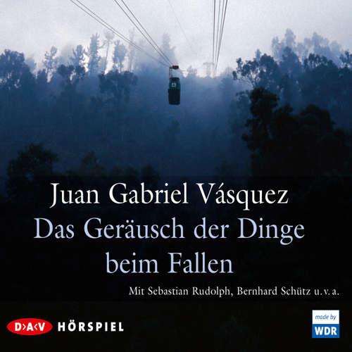Hoerbuch Das Geräusch der Dinge beim Fallen (Hörspiel) - Juan Gabriel Vásquez - Sebastian Schütz