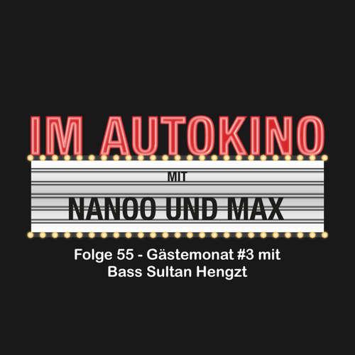 """Hoerbuch Im Autokino, Folge 55: Gästemonat #3 mit Bass Sultan Hengzt - Max """"Rockstah"""" Nachtsheim - Max """"Rockstah"""" Nachtsheim"""