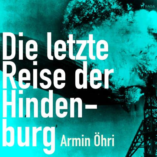 Hoerbuch Die letzte Reise der Hindenburg - Armin Öhri - Michael Korneffel
