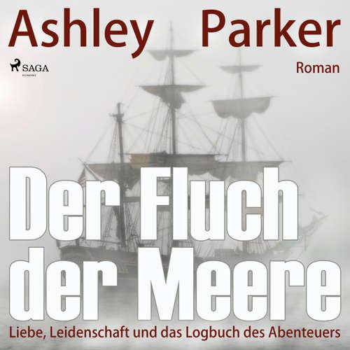 Hoerbuch Der Fluch der Meere - Liebe, Leidenschaft und das Logbuch des Abenteuers - Ashley Parker - Katharina Runkel