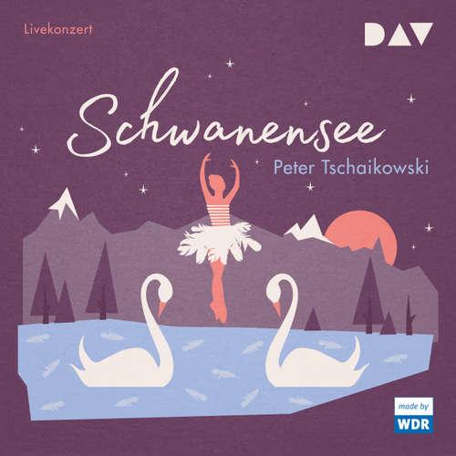 Hoerbuch Schwanensee (Hörspiel Live) - Peter Tschaikowski - Diverse Sprecher