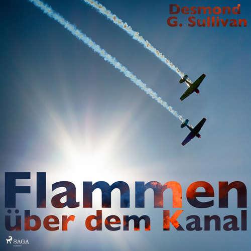 Hoerbuch Flammen über dem Kanal - Desmond G. Sullivan - Robert Frank