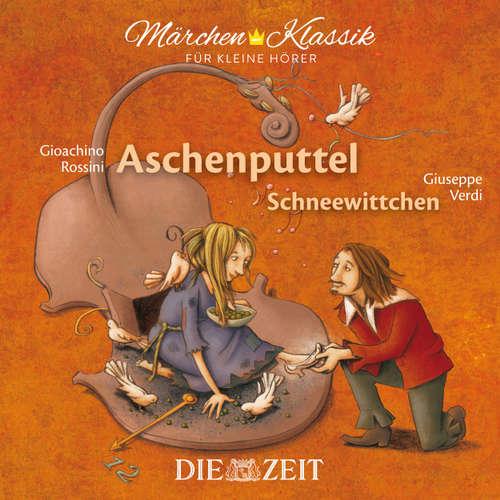 """Hoerbuch Die ZEIT-Edition """"Märchen Klassik für kleine Hörer"""" - Aschenputtel und Schneewittchen mit Musik von Gioachino Rossini und Giuseppe Verdi - Brüder Grimm - Michael Seeboth"""