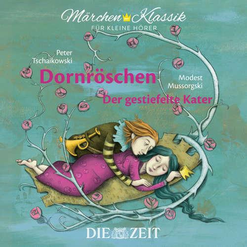 """Hoerbuch Die ZEIT-Edition """"Märchen Klassik für kleine Hörer"""" - Dornröschen und Der gestiefelte Kater mit Musik von Peter Tschaikowski und Modest Mussorgski - Brüder Grimm - Gerhard Fehn"""