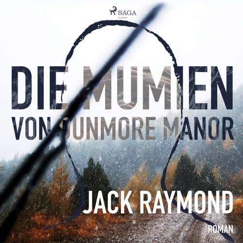 Hoerbuch Die Mumien von Dunmore Manor - Jack Raymond - Karin Mast