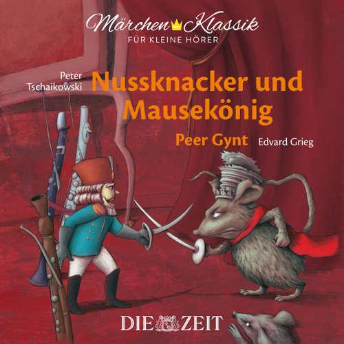 """Hoerbuch Die ZEIT-Edition """"Märchen Klassik für kleine Hörer"""" - Nussknacker und Mausekönig und Peer Gynt mit Musik von Peter Tschaikowski und Edvard Grieg - E.T.A. Hoffmann - Gerhard Fehn"""