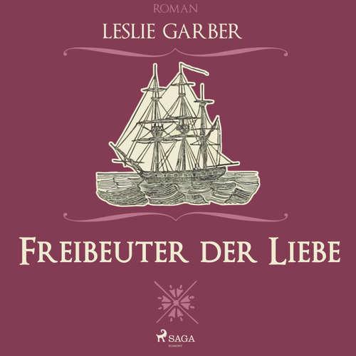 Hoerbuch Freibeuter der Liebe - Leslie Garber - Juliane Ahlemeier