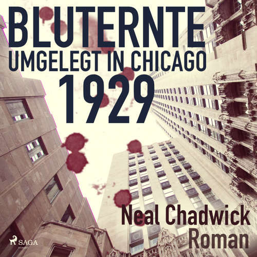 Hoerbuch Bluternte 1929 - Umgelegt in Chicago - Neal Chadwick - Christoph Nolte