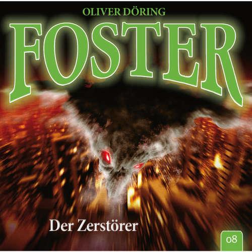 Hoerbuch Foster, Folge 8: Der Zerstörer - Oliver Döring - Thomas Nero Wolff