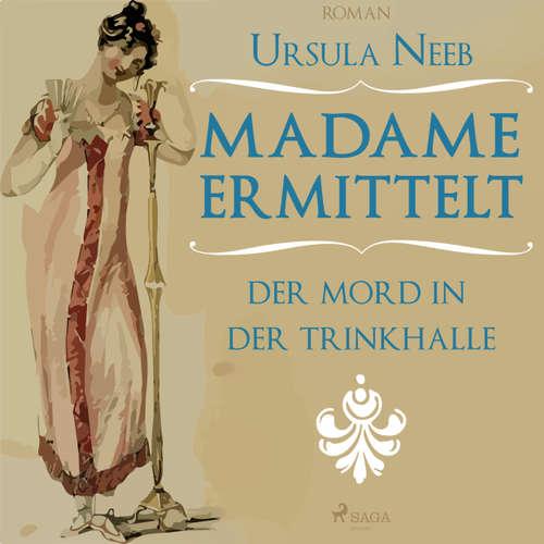Hoerbuch Madame ermittelt - Der Mord in der Trinkhalle - Ursula Neeb - Juliane Ahlemeier