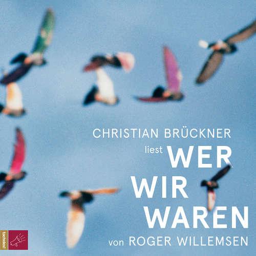 Hoerbuch Wer wir waren - Roger Willemsen - Christian Brückner