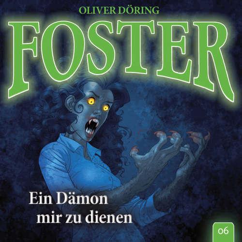 Foster, Folge 6: Ein Dämon mir zu dienen