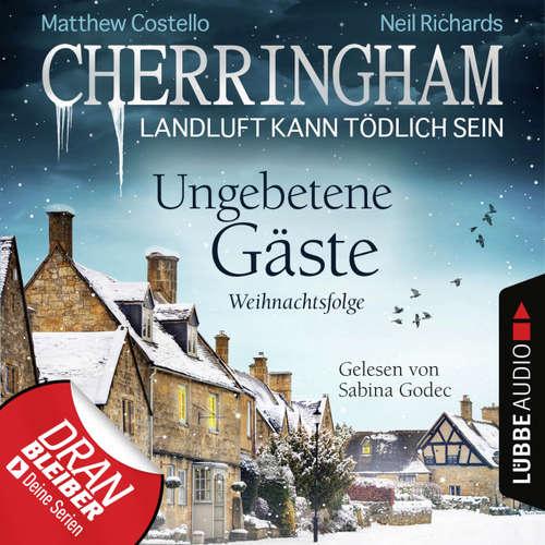 Hoerbuch Cherringham - Landluft kann tödlich sein, Folge 25: Ungebetene Gäste - Weihnachtsfolge - Matthew Costello - Sabina Godec