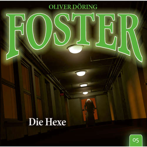 Foster, Folge 5: Die Hexe