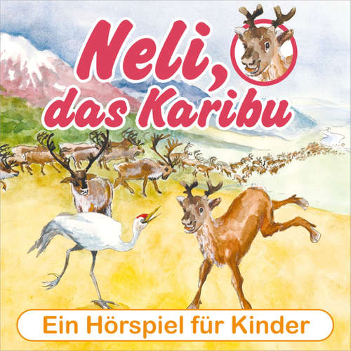 Hoerbuch Neli, das Karibu - Ein musikalisches Hörspielabenteuer für Kinder! - Peter Huber - Diverse Sprecher