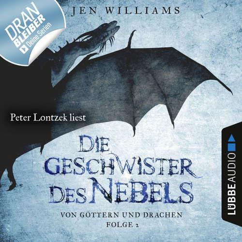 Hoerbuch Die Geschwister des Nebels - Von Göttern und Drachen, Folge 2 - Jen Williams - Peter Lontzek