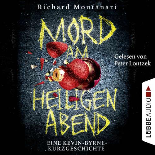 Hoerbuch Mord am Heiligen Abend - Eine Kevin-Byrne-Kurzgeschichte - Richard Montanari - Peter Lontzek
