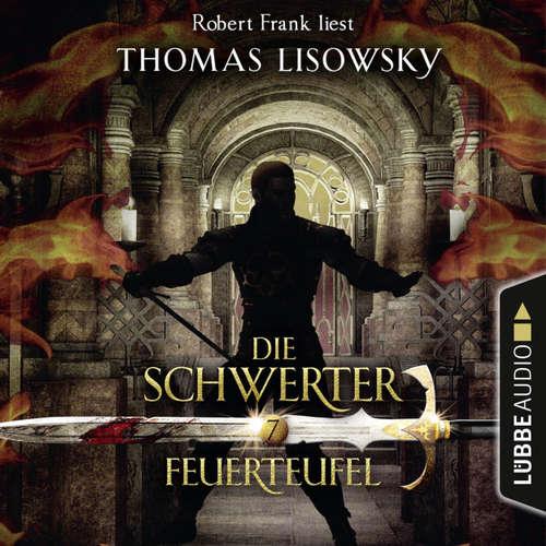 Hoerbuch Feuerteufel - Die Schwerter - Die High-Fantasy-Reihe, Folge 7 - Thomas Lisowsky - Robert Frank