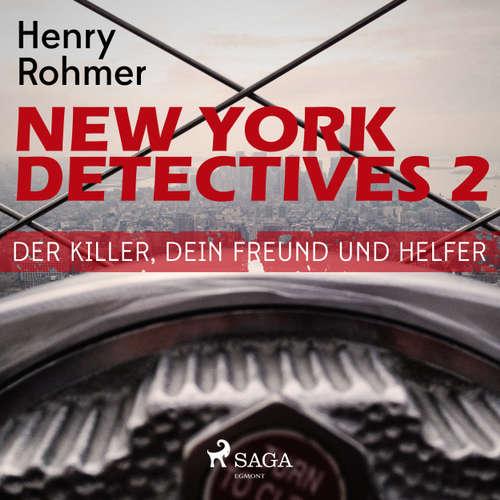 Hoerbuch Der Killer, Dein Freund und Helfer - New York Detectives 2 - Henry Rohmer - Martin Schlabs