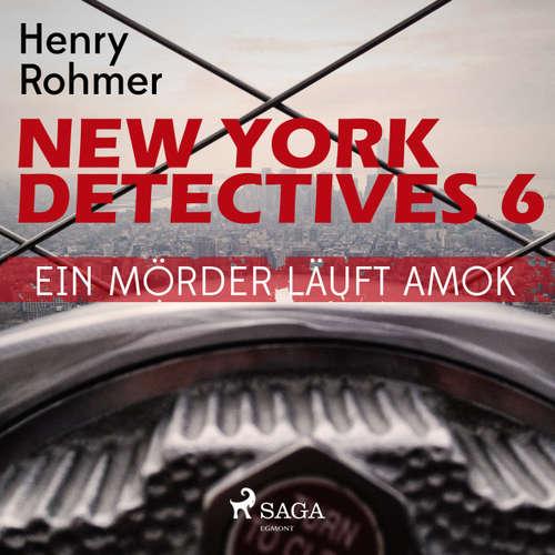 Hoerbuch Ein Mörder läuft Amok - New York Detectives 6 - Henry Rohmer - Bert Stevens