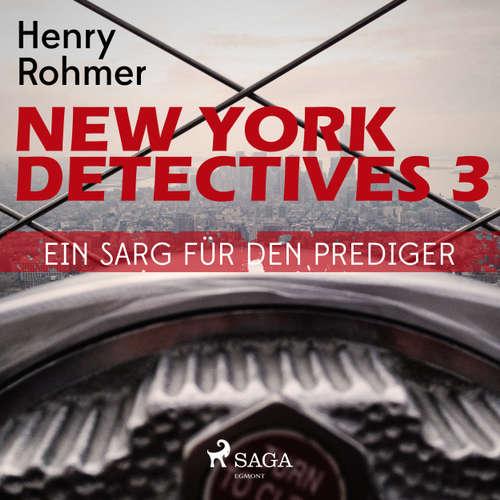 Hoerbuch Ein Sarg für den Prediger - New York Detectives 3 - Henry Rohmer - Bert Stevens